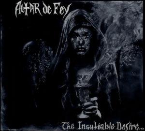 Altar De Fey - The Insatiable Desire... For More