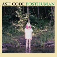 Ash Code - Posthuman (2nd Press)