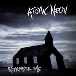Atomic Neon - Remember Me