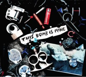 Blue Void - This Bomb Is Mine