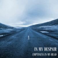 In My Despair - Emptiness In My Head