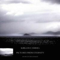 Kirlian Camera - Pictures From Eternity - Bilder Aus Der Ewigkeit