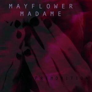 Mayflower Madame - Premonition