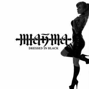 Miazma - Dressed In Black
