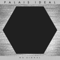 Palais Ideal - No Signal