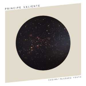 Principe Valiente - Choirs Of Blessed Youth - 2nd Print