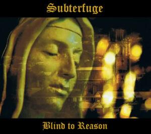 Subterfuge - Blind to Reason