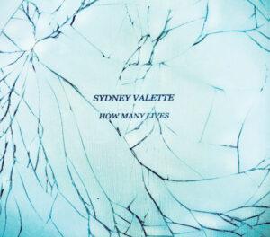 Sydney Valette - How Many Lives