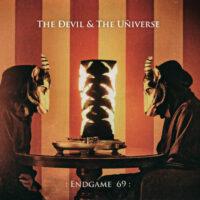 The Ðevil & The Uñiverse - : ENDGAME 69: