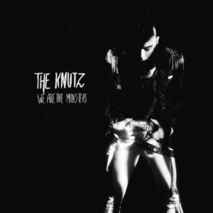 The Knutz - We Are The Monsters