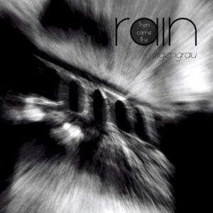 Then Came The Rain - Eigengrau