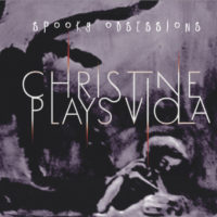 Christine Plays Viola - Spooky Obsessions