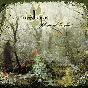 Canis Lupus - Shape Of The Ghost