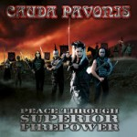 Cauda Pavonis - Peace Through Superior Firepower
