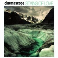Cinemascope - Stains Of Love