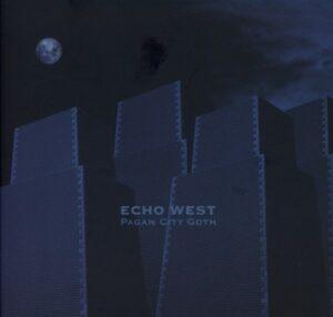 Echo West - Pagan City Goth