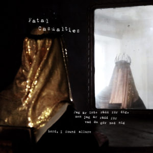 Fatal Casualties - Jag Är Inte Rädd För Dig