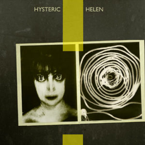 Hysteric Helen - Hysteric Helen