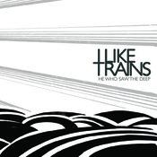 I Like Trains - He Who Saw The Deep