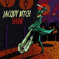 Jacquy Bitch - Haine