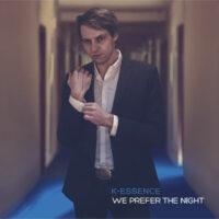 K-ESSENCE - We Prefer The Night