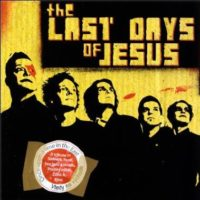 The Last Days Of Jesus - Once Upon A Time In The East