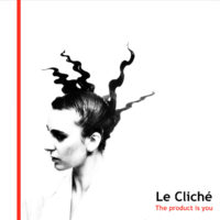 Le Cliché - The Product Is You