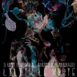 Lilith le Morte - Si rompe il silenzio nel giardino delle mandragole