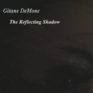 Gitane Demone - The Reflecting Shadow