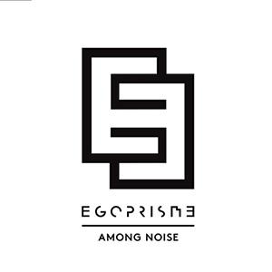 Egoprisme - Among Noise