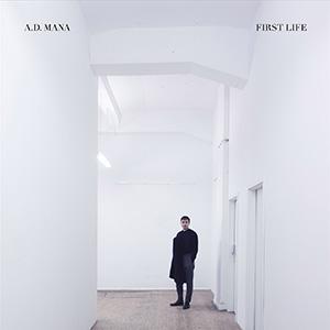 A.D. Mana - First Life