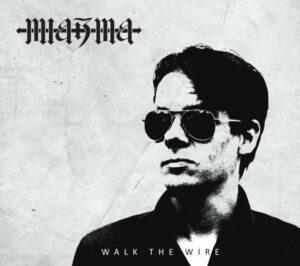 Miazma - Walk The Wire