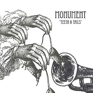 Monument - Teeth & Tails