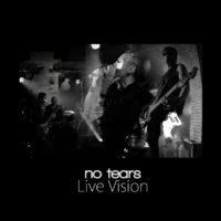 No Tears - Live Vision