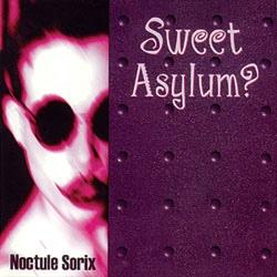Noctule Sorix - Sweet Asylum ?