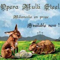 Opera Multi Steel - Mélancolie En Prose