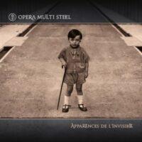 Opera Multi Steel - Apparences De L'Invisible