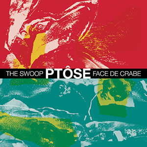 Ptôse - The swoop + face de crabe