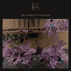 RA - Then I Woke Up In Paradise EP