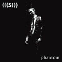 (((S))) - Phantom
