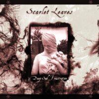 Scarlet Leaves - Deep Sad Frustration
