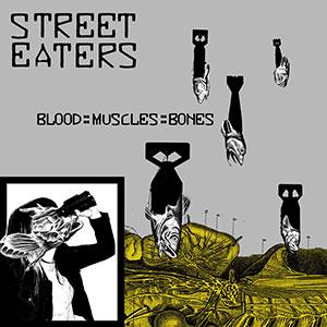 Street Eaters - Blood:muscules:bones