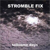 Stromble Fix - Toilsome Days