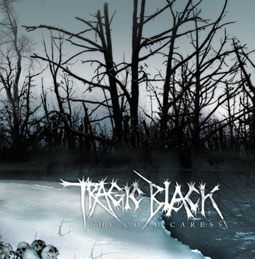 Tragic Black - The Cold Caress