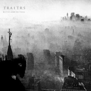 TRAITRS - Rites And Ritual