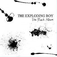 The Exploding Boy - The Black Album