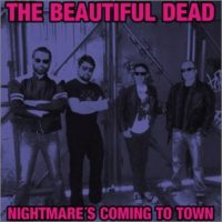 The Beautiful Dead - Nightmare's Coming To Town