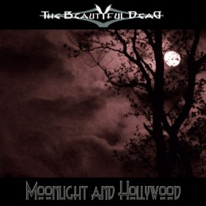The Beautiful Dead - Moonlight And Hollywood