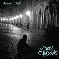 The Dark Shadows - Autumn Still...