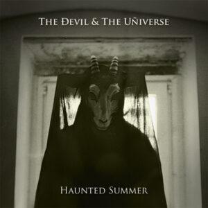 The Ðevil & The Uñiverse - Haunted Summer